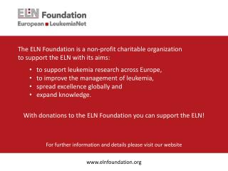 The ELN Foundation is a  non-profit charitable organization  to  support the ELN with its aims: