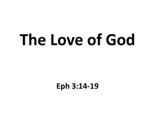 The Love of God Eph 3:14-19