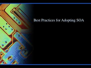 Best Practices for Adopting SOA