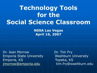 Technology Tools  for the  Social Science Classroom NSSA Las Vegas April 16, 2007
