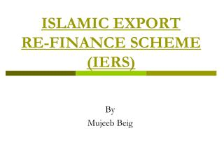 ISLAMIC EXPORT  RE-FINANCE SCHEME (IERS)