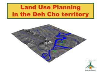 Land Use Planning  in the Deh Cho territory