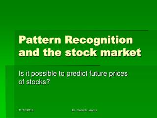 Pattern Recognition and the stock market