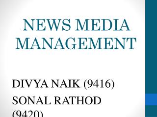 NEWS MEDIA MANAGEMENT