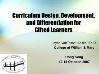 Curriculum Design, Development, and Differentiation for  Gifted Learners