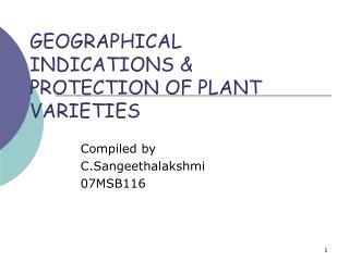 GEOGRAPHICAL INDICATIONS & PROTECTION OF PLANT VARIETIES