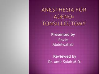 Anesthesia For  Adeno -tonsillectomy