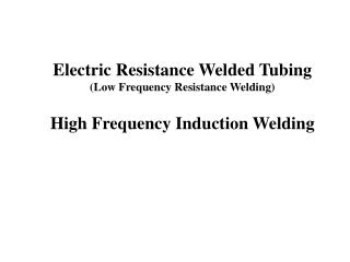 Electric Resistance Welded Tubing (Low Frequency Resistance Welding)