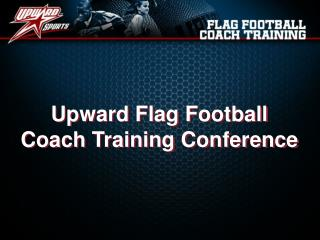 Upward Flag Football Coach Training Conference