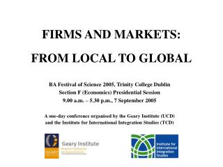 FIRMS AND MARKETS : FROM LOCAL TO GLOBAL