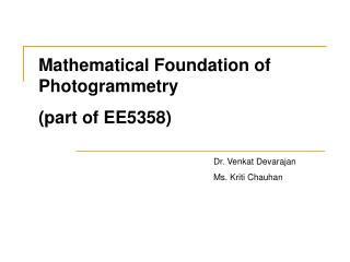 Mathematical Foundation of Photogrammetry (part of EE5358)