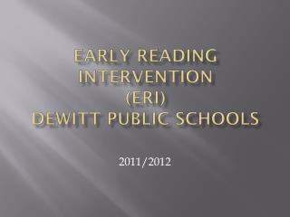 Early Reading Intervention (ERI) DeWitt Public Schools