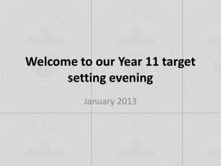 Welcome to our Year 11 target setting evening