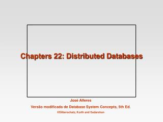 Chapters 22: Distributed Databases