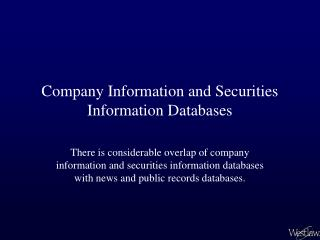 Company Information and Securities Information Databases