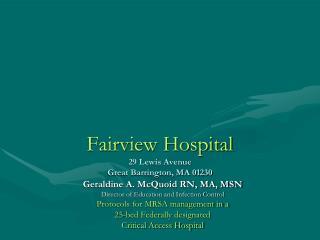 Fairview Hospital 29 Lewis Avenue Great Barrington, MA 01230