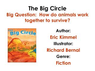 The Big Circle Big Question:  How do animals work together to survive?