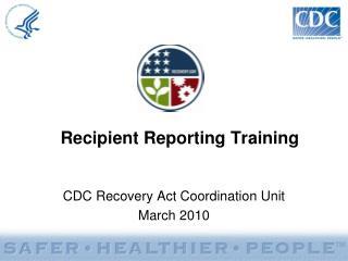 Recipient Reporting Training