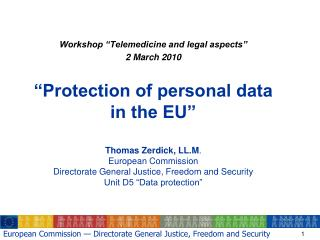 "Workshop ""Telemedicine and legal aspects"" 2 March 2010 ""Protection of personal data  in the EU"""