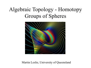 Algebraic Topology - Homotopy Groups of Spheres