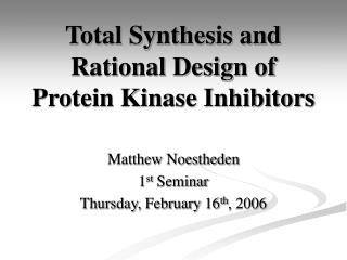Total Synthesis and Rational Design of Protein Kinase Inhibitors