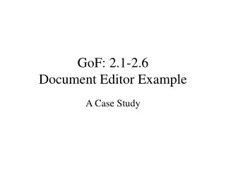 GoF: 2.1-2.6 Document Editor Example