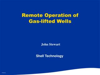 Remote Operation of Gas-lifted Wells