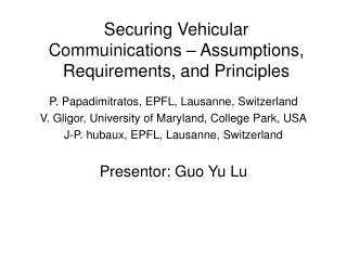Securing Vehicular Commuinications – Assumptions, Requirements, and Principles