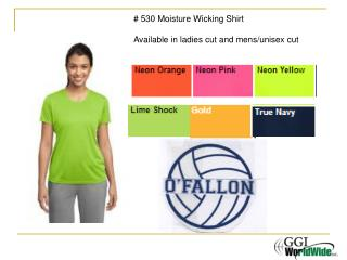 # 530 Moisture Wicking Shirt Available in ladies cut and mens/unisex cut