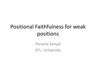 Positional Faithfulness for weak positions