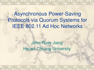 Asynchronous Power-Saving Protocols via Quorum Systems for IEEE 802.11 Ad Hoc Networks