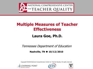 Multiple Measures of Teacher Effectiveness Laura Goe, Ph.D.