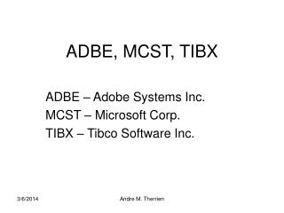 ADBE, MCST, TIBX