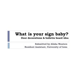 What is your sign baby ? Door decorations & bulletin board idea