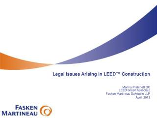 Legal Issues Arising in LEED ™  Construction