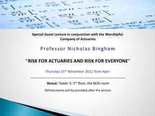 Special Guest Lecture in conjunction with the Worshipful  Company of  Actuaries