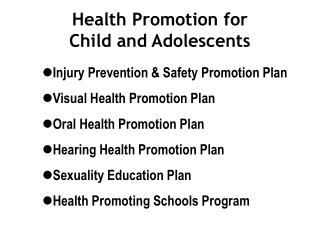 Health Promotion for  Child and Adolescents