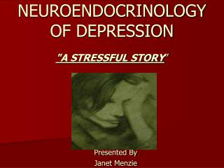 NEUROENDOCRINOLOGY OF DEPRESSION