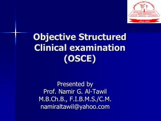 Objective Structured Clinical examination (OSCE)