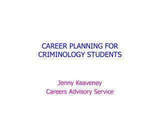CAREER PLANNING FOR  CRIMINOLOGY STUDENTS
