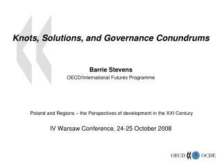 Knots, Solutions, and Governance Conundrums   Barrie Stevens OECD