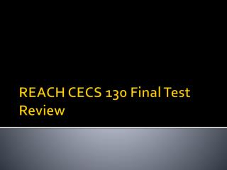 REACH CECS 130 Final Test Review