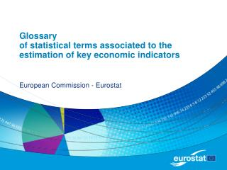 Glossary of statistical terms associated to the estimation of key economic indicators
