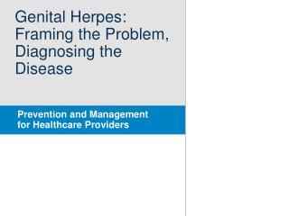 Genital Herpes: Framing the Problem, Diagnosing the Disease