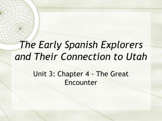 The Early Spanish Explorers and Their Connection to Utah