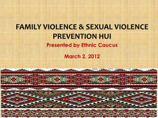 FAMILY VIOLENCE & SEXUAL VIOLENCE PREVENTION HUI