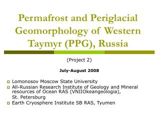 Permafrost and Periglacial Geomorphology of Western Taymyr (PPG), Russia