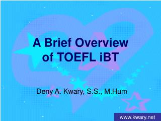 A Brief Overview  of TOEFL iBT