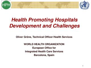 Health Promoting Hospitals  Development and Challenges