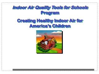 Indoor Air Quality Tools for Schools  Program Creating Healthy Indoor Air for America's Children